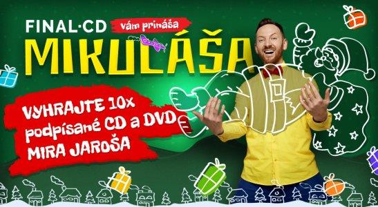 FINAL-CD Vám prinesie  Mikuláša a koncert Mira Jaroša!