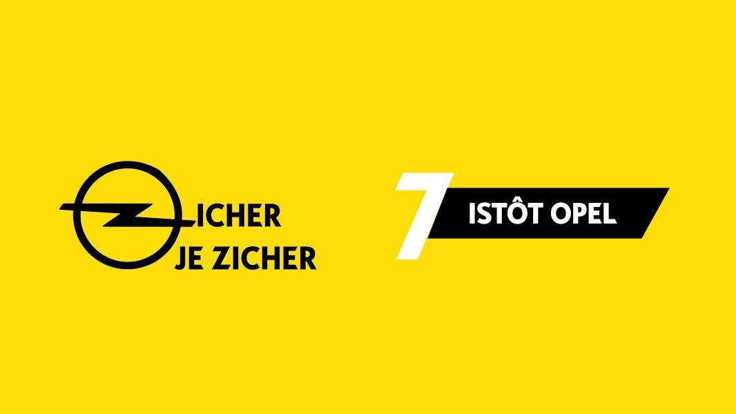 Opel je zicher, Opel je istota