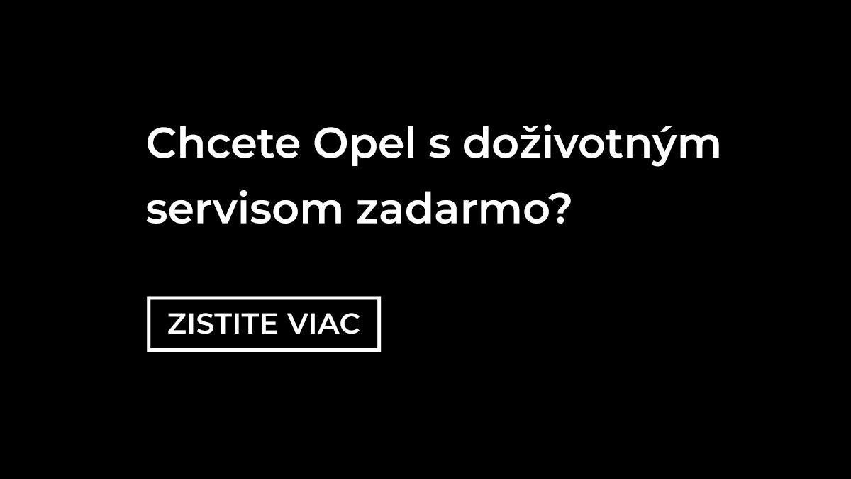 Chcete Opel s doživotným servisom zadarmo?