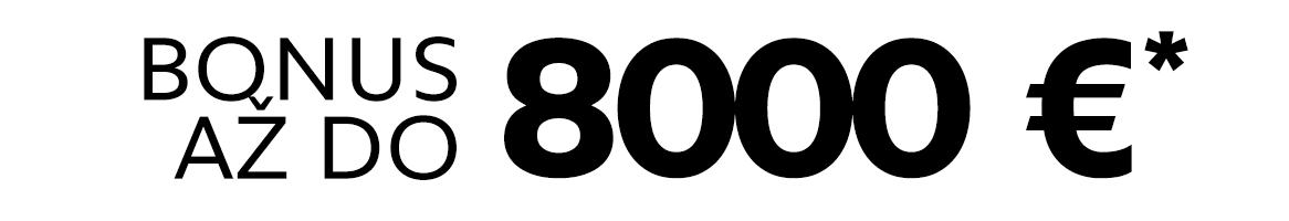 Bonus až do 8000 EUR